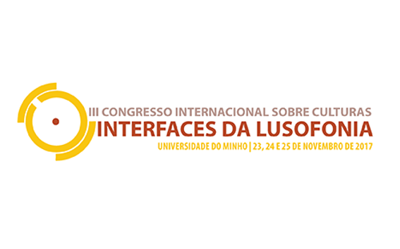 III Congress on Cultures – Interfaces of Lusophony: call for papers extended till April 30