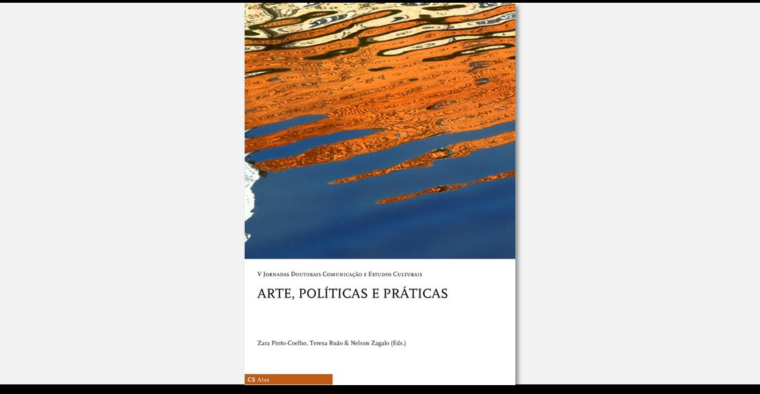 """eBook """"Arte, Políticas e Práticas. V Jornadas Doutorais Comunicação e Estudos Culturais"""""""