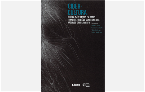 Cibercultura: Circum-navegações em Redes Transculturais de Conhecimento, Arquivos e Pensamento