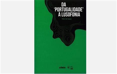 Da 'portugalidade' à lusofonia