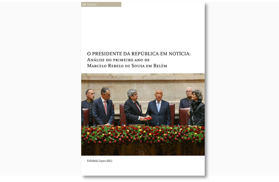 """Está disponível o ebook """"O Presidente da República em notícia: análise do primeiro ano de Marcelo Rebelo de Sousa em Belém"""""""