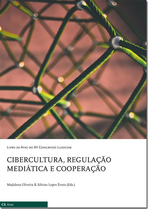 New CECS' publication: Livro de atas do XII Congresso da Lusocom – Cibercultura, regulação mediática e cooperação