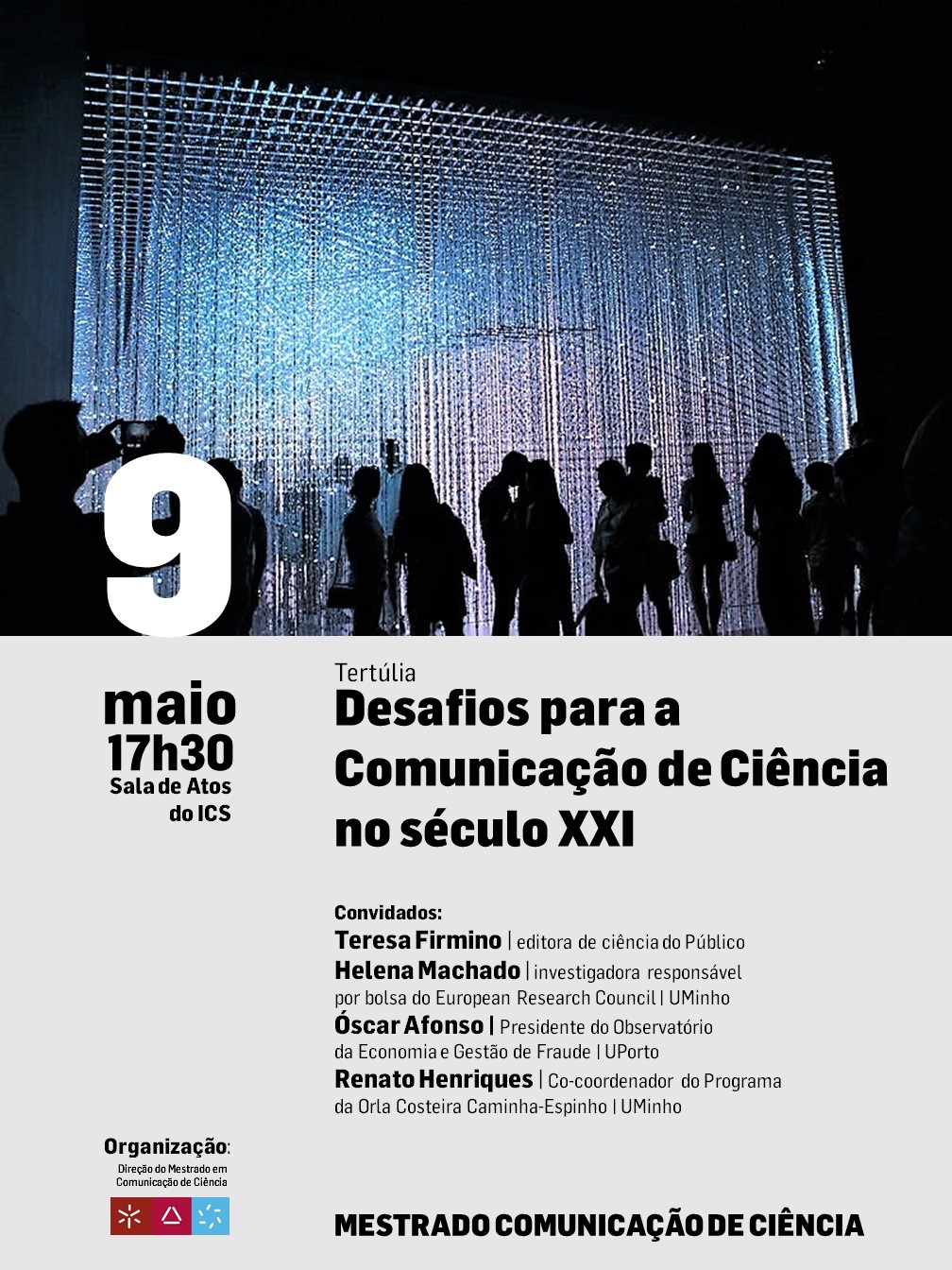 """Tertúlia """"Challenges for the Communication of Science in the 21st Century"""""""