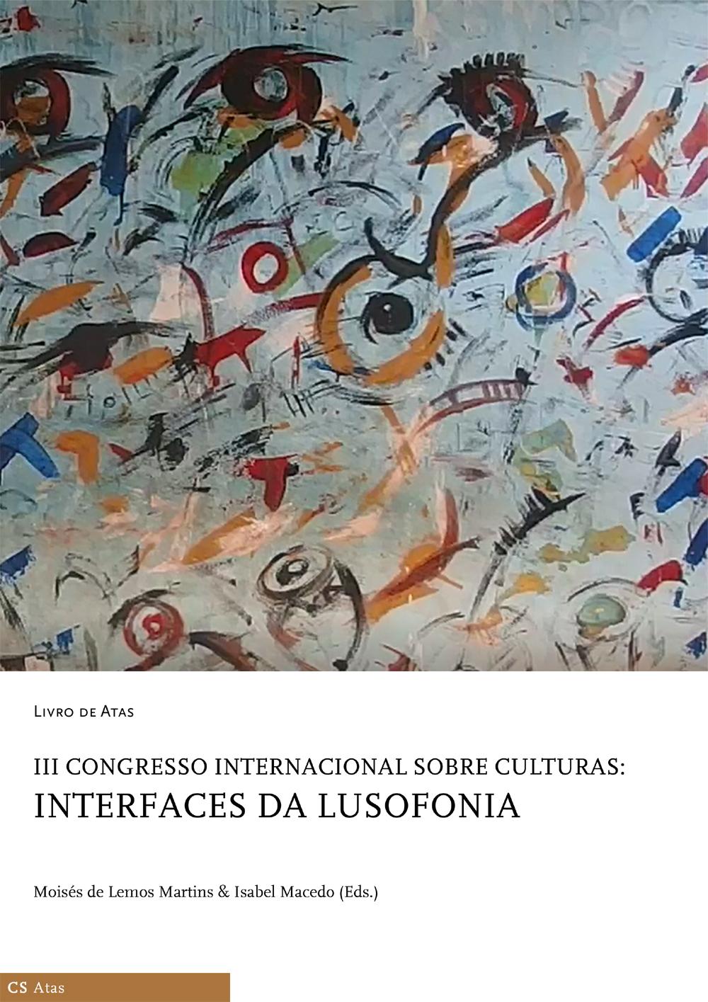 Available online: Livro de atas do III Congresso Internacional sobre Culturas: Interfaces da Lusofonia