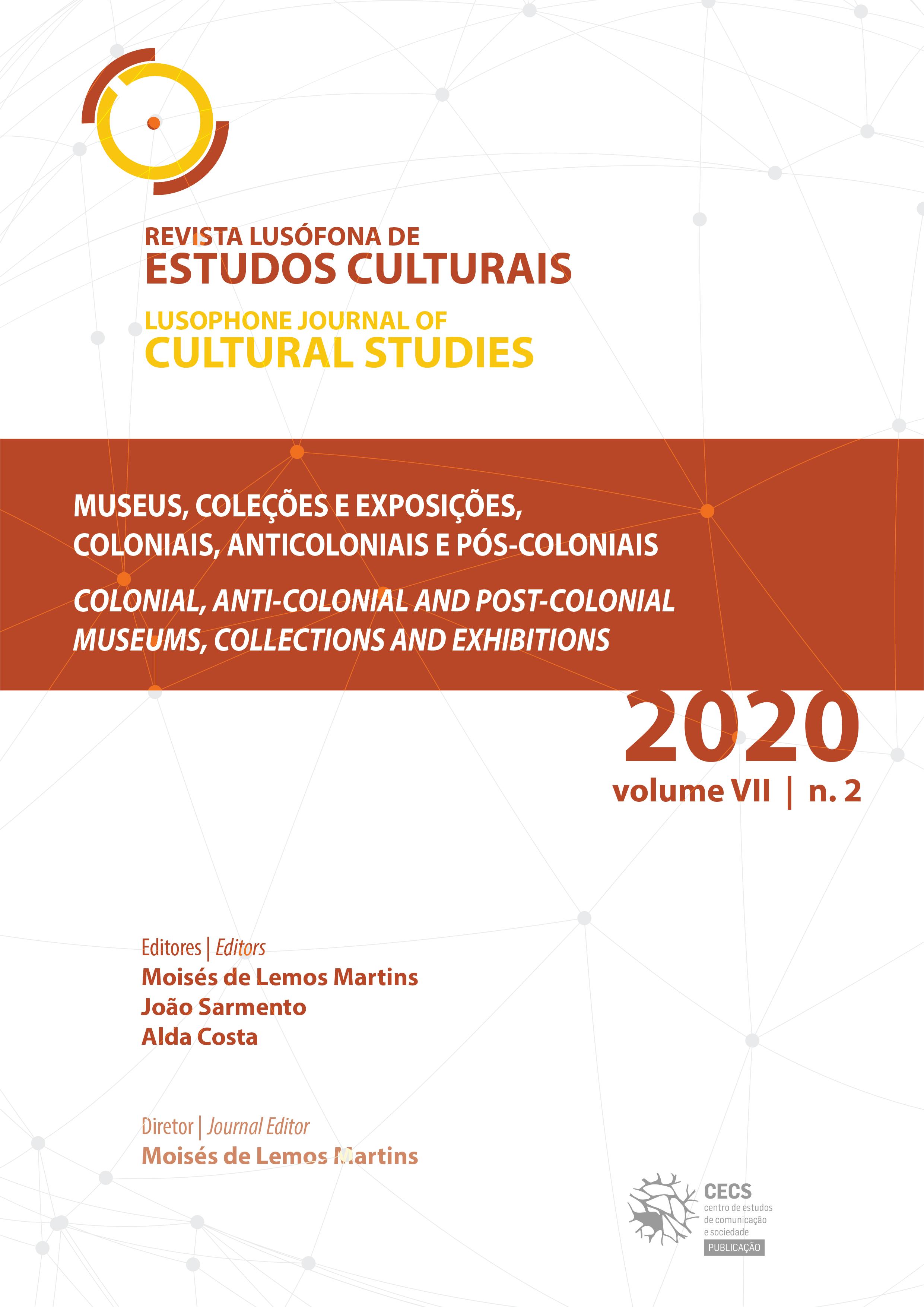 """Novo número da Revista Lusófona de Estudos Culturais sobre """"Museus, coleções e exposições, coloniais, anticoloniais e pós-coloniais"""""""