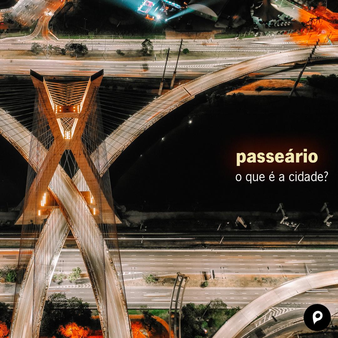 """Plataforma Passeio lança projeto Passeário """"O que é a cidade?"""""""